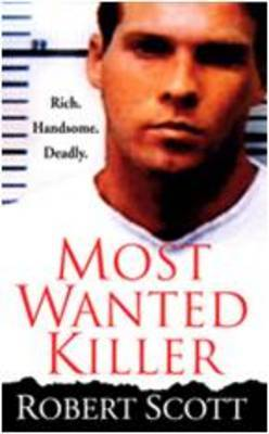 Most Wanted Killer by Robert Scott image