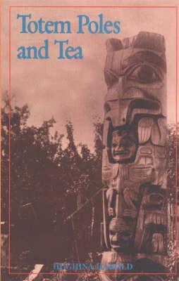 Totem Poles and Tea by Hughina Harold