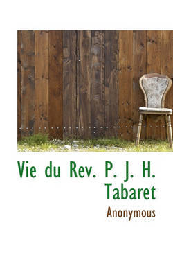Vie Du RV. P. J. H. Tabaret by * Anonymous image
