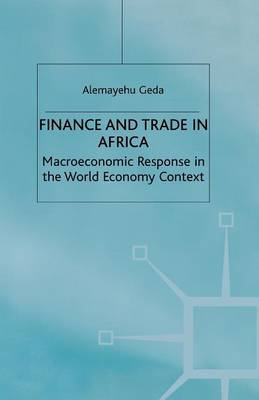 Finance and Trade in Africa by A Geda