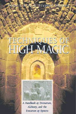 Techniques of High Magic by Francis King image