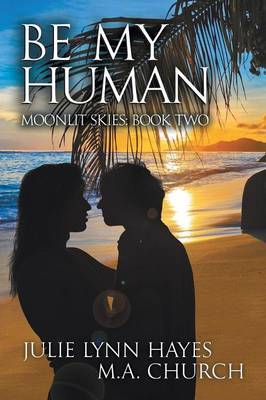 Be My Human by M.A. Church image