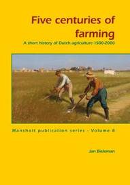 Five Centuries of Farming by Jan Bieleman image