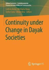 Continuity under Change in Dayak Societies