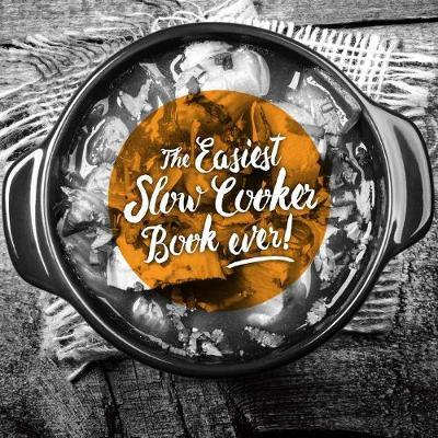 The Easiest Slow Cooker Book Ever by Kim McCosker