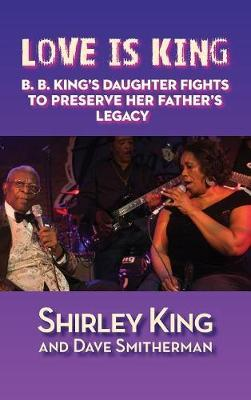 Love Is King (Hardback) by Shirley King