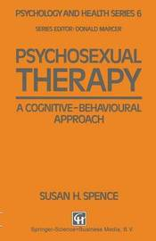 Psychosexual Therapy by Susan H. Spence