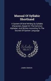 Manual of Syllabic Shorthand by James Simson image