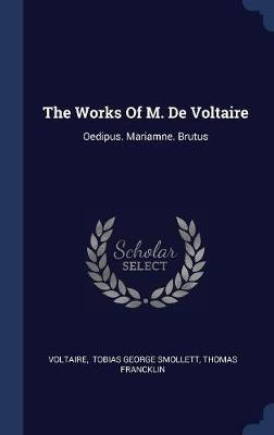 The Works of M. de Voltaire by Thomas Francklin image