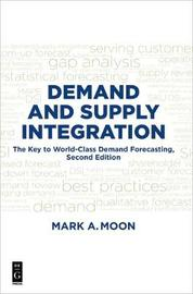 Demand and Supply Integration by Mark A. Moon