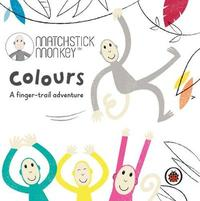 Matchstick Monkey: Colours by Ladybird