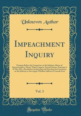 Impeachment Inquiry, Vol. 3 by Unknown Author