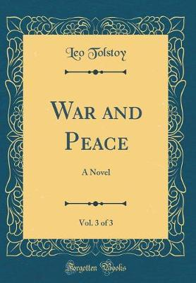 War and Peace, Vol. 3 of 3 by Leo Tolstoy