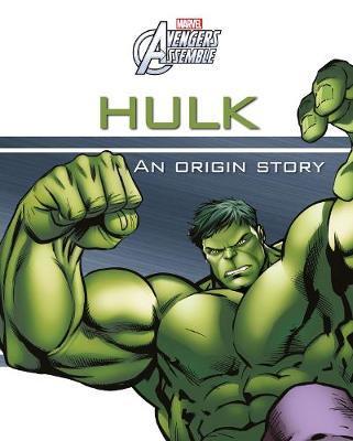 Marvel Avengers Assemble Hulk An Origin Story by Parragon Books Ltd