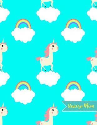 Unicorn Mom by Addisyn Kirby