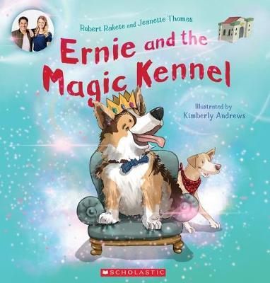 Ernie and the Magic Kennel by Robert Rakete