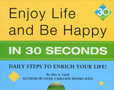 Enjoy Life & Be Happy In 30 Seconds by Alex A Lluch