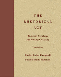 The Rhetorical Act: Thinking, Speaking and Writing Critically by Karlyn Kohrs Campbell image