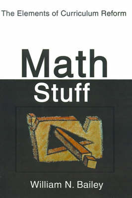 Math Stuff: The Elements of Curriculum Reform by William N. Bailey image