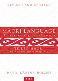 Maori Language/Te Teo Maori: Understanding the Grammar/He Whakamarama Wetenga Reo by David Karena-Holmes image