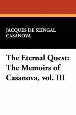 The Eternal Quest by Jacques De Seingal Casanova