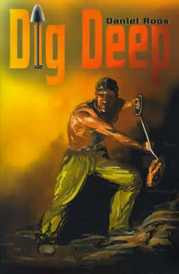 Dig Deep by Daniel Roos