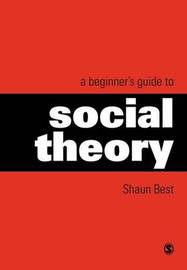 A Beginner's Guide to Social Theory by Shaun Best image