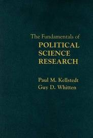 The Fundamentals of Political Science Research by Paul M. Kellstedt image