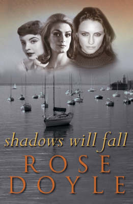 Shadows Will Fall by Rose Doyle