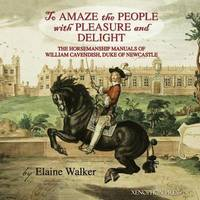 """'to Amaze the People with Pleasure and Delight"""" by Elaine Walker"""