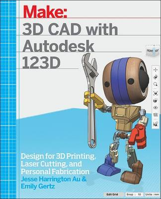 3D CAD with Autodesk 123D by Jesse Harrington Au