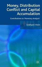 Money, Distribution Conflict and Capital Accumulation by Eckhard Hein