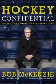 Hockey Confidential by Bob McKenzie