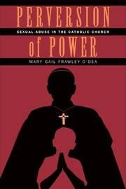 Perversion of Power by Mary Gail frawley-O'Dea