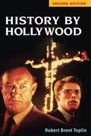 History by Hollywood, Second Edition by Robert Brent Toplin image