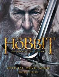 The Hobbit: An Unexpected Journey Official Movie Guide by Brian Sibley