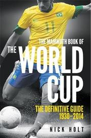 The Mammoth Book of The World Cup by Nick Holt