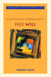 A Contemporary Introduction to Free Will by Robert Kane image