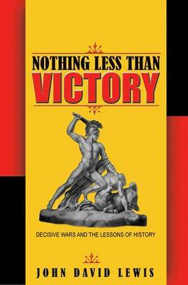 Nothing Less Than Victory by John David Lewis