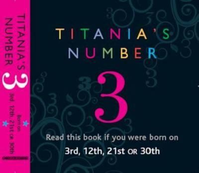 Titania's Numbers - 3 by Titania Hardie
