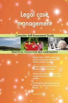 Legal Case Management Complete Self-Assessment Guide by Gerardus Blokdyk image