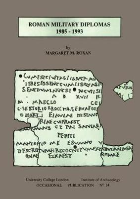 Roman Military Diplomas 1985 to 1993 by Margaret M. Roxan