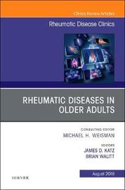 Rheumatic Diseases in Older Adults, An Issue of Rheumatic Disease Clinics of North America by James D. Katz image