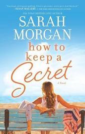 How to Keep a Secret by Sarah Morgan