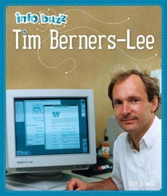 Info Buzz: History: Tim Berners-Lee by Izzi Howell