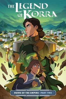 Legend Of Korra, The: Ruins Of The Empire Part Two by Michael Dante DiMartino