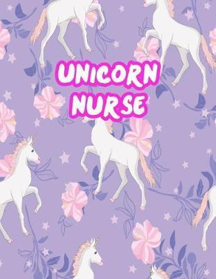 Unicorn Nurse by Kyleigh Kirby