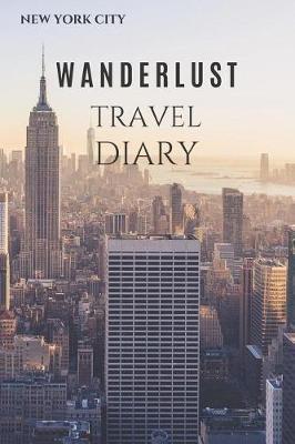 New York City Wanderlust Travel Diary by Wanderlust Press