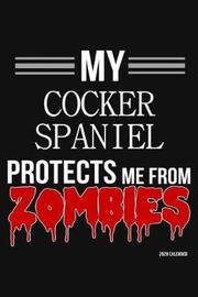My Cocker Spaniel Protects Me From Zombies 2020 Calender by Harriets Dogs image