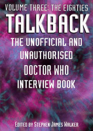 """Talkback: The Unofficial and Unauthorised """"Doctor Who"""" Interview Book: Volume 3 image"""